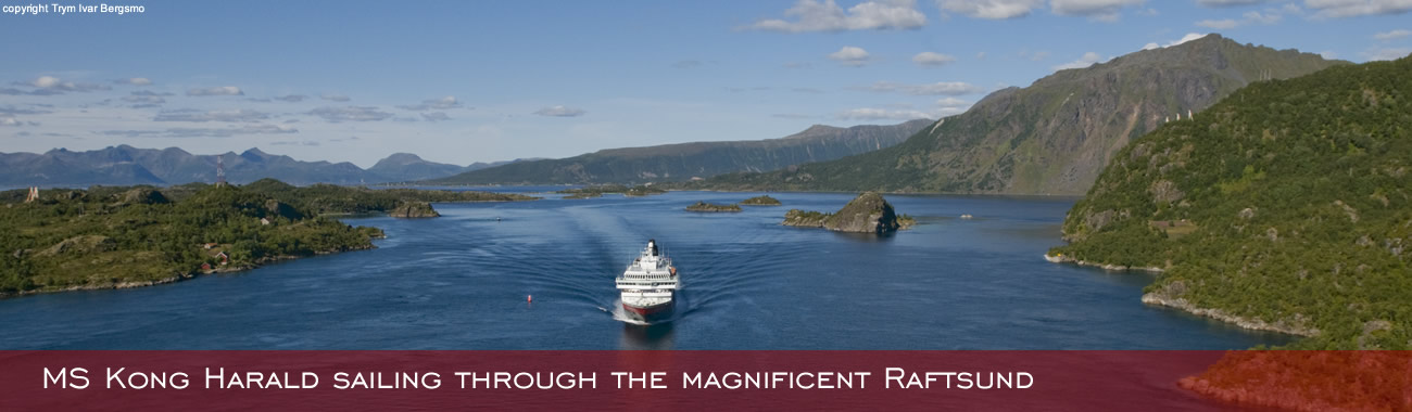 The MS Kong Harald sailing through the magnificent Raftsund