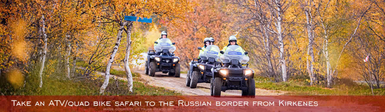 Hurtigruten excursions - Take an ATV/quad bike safari to the Russian border from Kirkenes